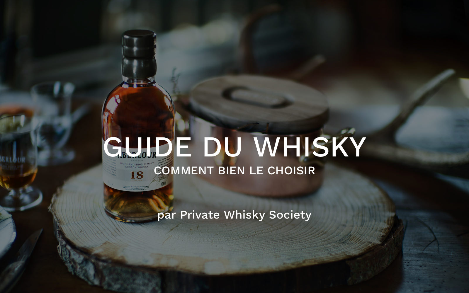 guide comment choisir whisky
